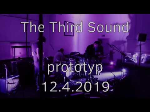20190412 - prototyp - The Third Sound