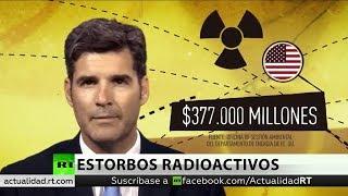EE.UU. debe gastar 377 mil millones de dólares para limpiar desechos nucleares