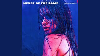 Never Be the Same Radio Edit