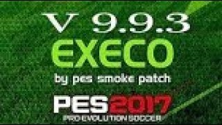 SMOKE PATCH EXECO17 V9 9 3 PES 2017 PC