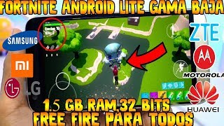 ✔️LOW RANGE FORTNITE ANDROID LITE 1.5gb ram,32/64 BITS LOW range free fire and more!