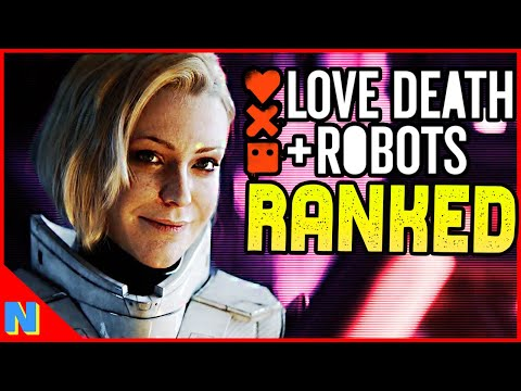 'LOVE DEATH + ROBOTS': Every Short RANKED & Reviewed! (Non-Spoilers + Spoilers)   N+C