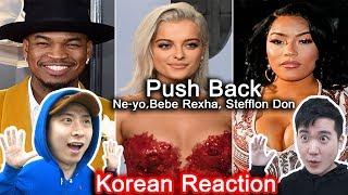 ENG[LIT Action] Ne-Yo, Bebe Rexha, Stefflon Don - Push Back  [Asian reaction] (Korean guys)