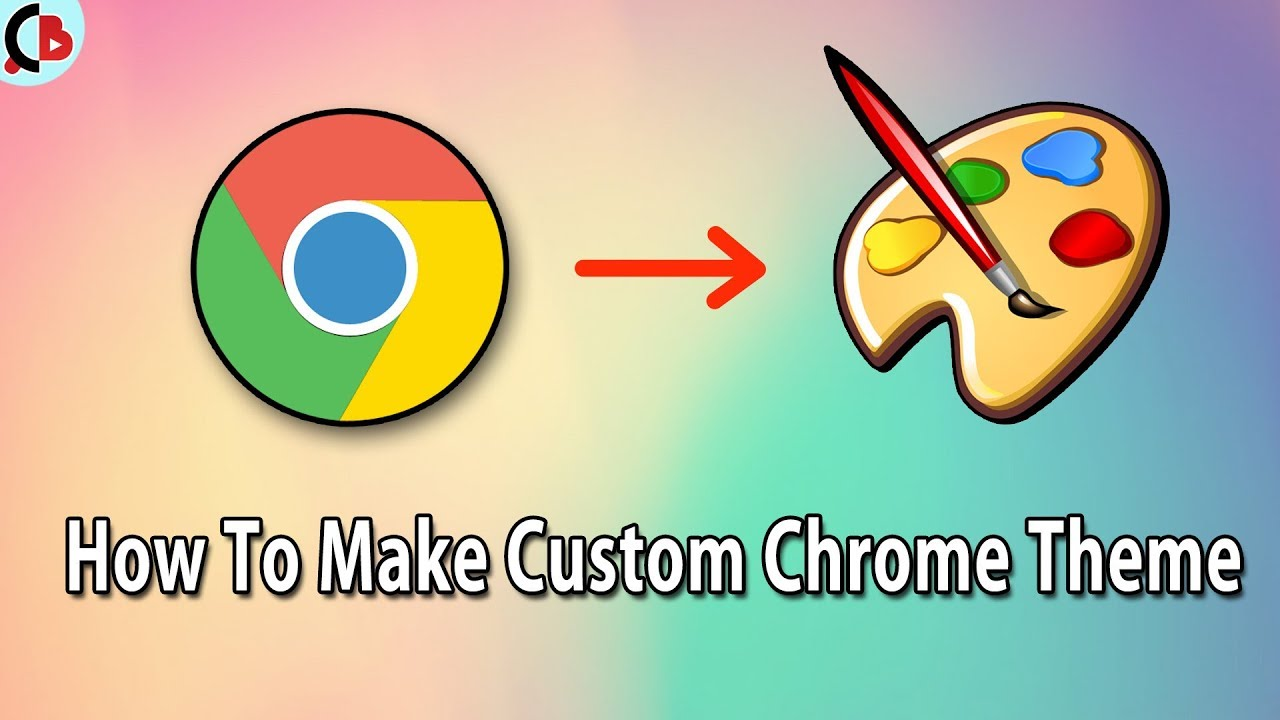 how to put your own theme on google chrome