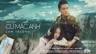 Cứ Mặc Anh - Lam Trường [ MV Official ]