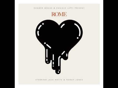 Danger Mouse & Daniele Luppi - Rome - Jack White & Norah Jones (2011) [FULL ALBUM]