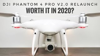 Phantom 4 Pro V2.0 Relaunch | Still Worth It In 2020?
