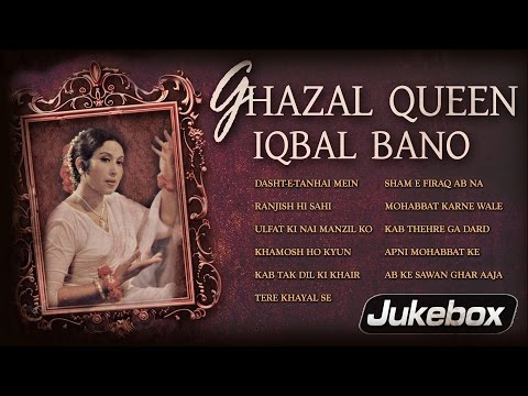 Ghazal Queen - Iqbal Bano | All Time Hit Ghazals | Acclaimed Female Ghazal Singer from Pakistan