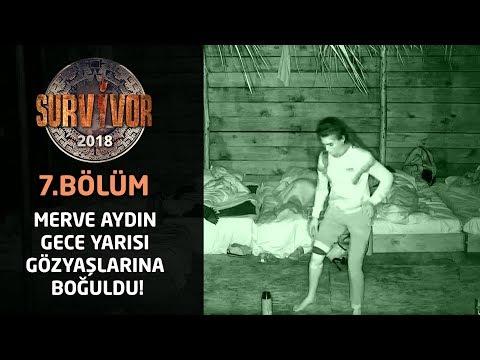 Survivor 2018 | 7. Bölüm | Merve Aydın gece yarısı gözyaşlarına boğuldu!