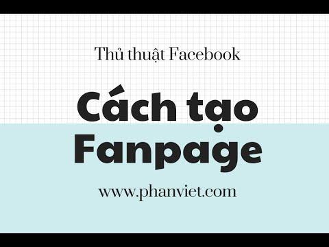 Fanpage là gì và cách tạo fanpage facebook