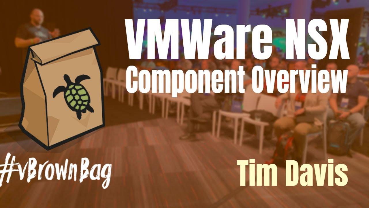 VMware NSX Component Overview w Tim Davis @aldtd #vBrownBag #RunNSX