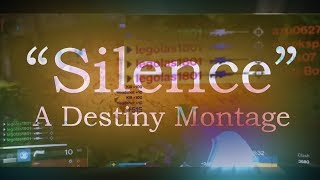 Silence - A Destiny Montage