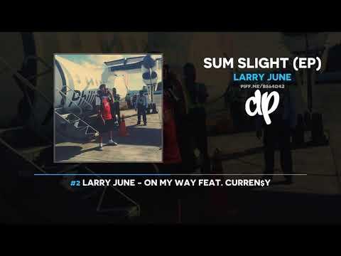 Larry June  Sum Slight FULL EP