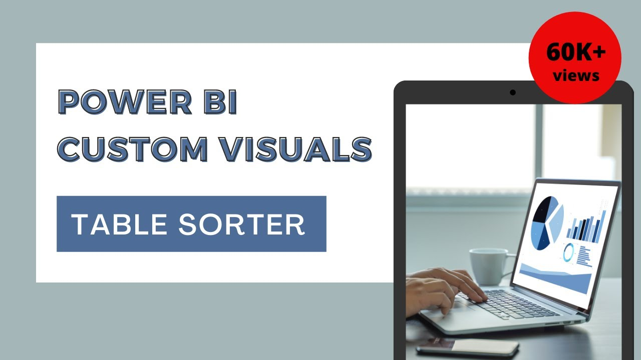 Power Bi Custom Visuals Table Sorter Youtube