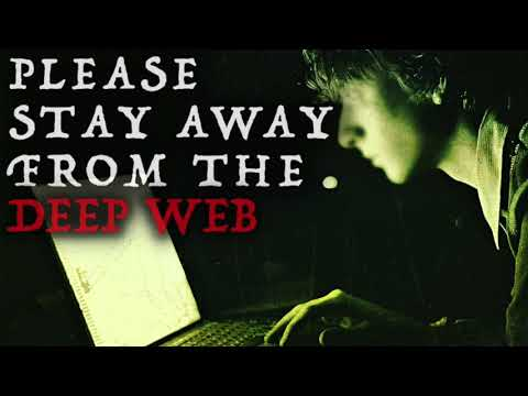 """Please STAY AWAY from the deep web"" Creepypasta"