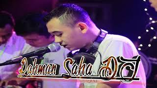 Download Rahman saha dj 30/10/2019. Tambahii lagii