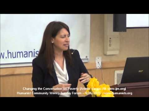 Humanist Community Forum (2015-04-26): Changing the Conversation on Poverty (Arlette Vargas-Ali)