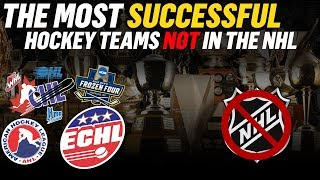 The MOST SUCCESSFUL Hockey Teams NOT in the NHL