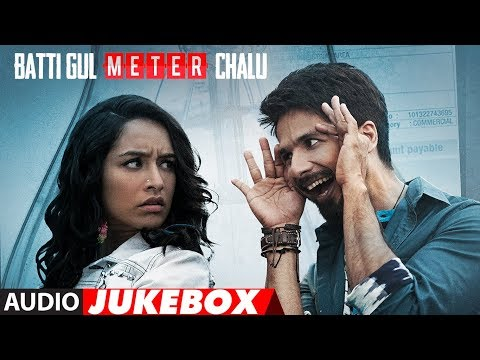 Full Album: Batti Gul Meter Chalu | Audio Jukebox | Shahid Kapoor | Shraddha Kapoor