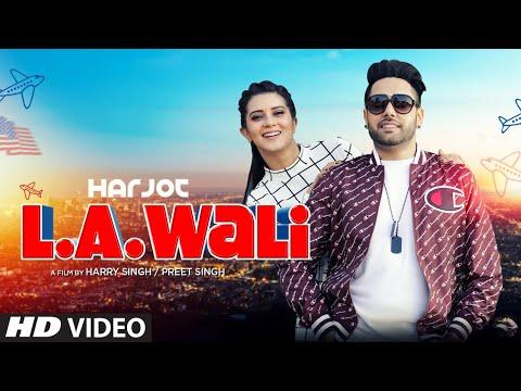 L.A. Wali: Harjot (Full Video)Jassi X - Arjan Virk- New Punjabi Songs 2019 -Latest Punjabi Song 2019