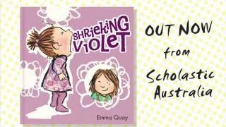 SHRIEKING VIOLET - a picture book by Emma Quay