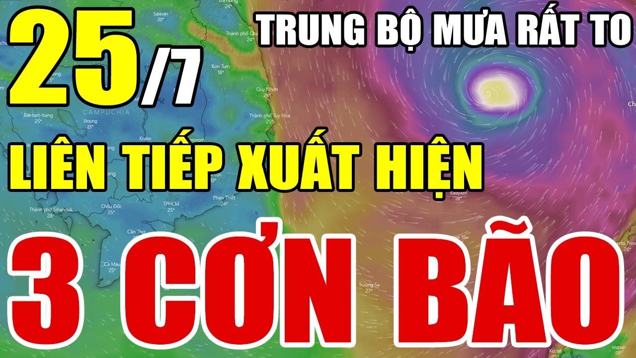 Dự báo thời tiết ngày 25 tháng 7 năm 2021 | Dự báo thời tiết 3 ngày tới