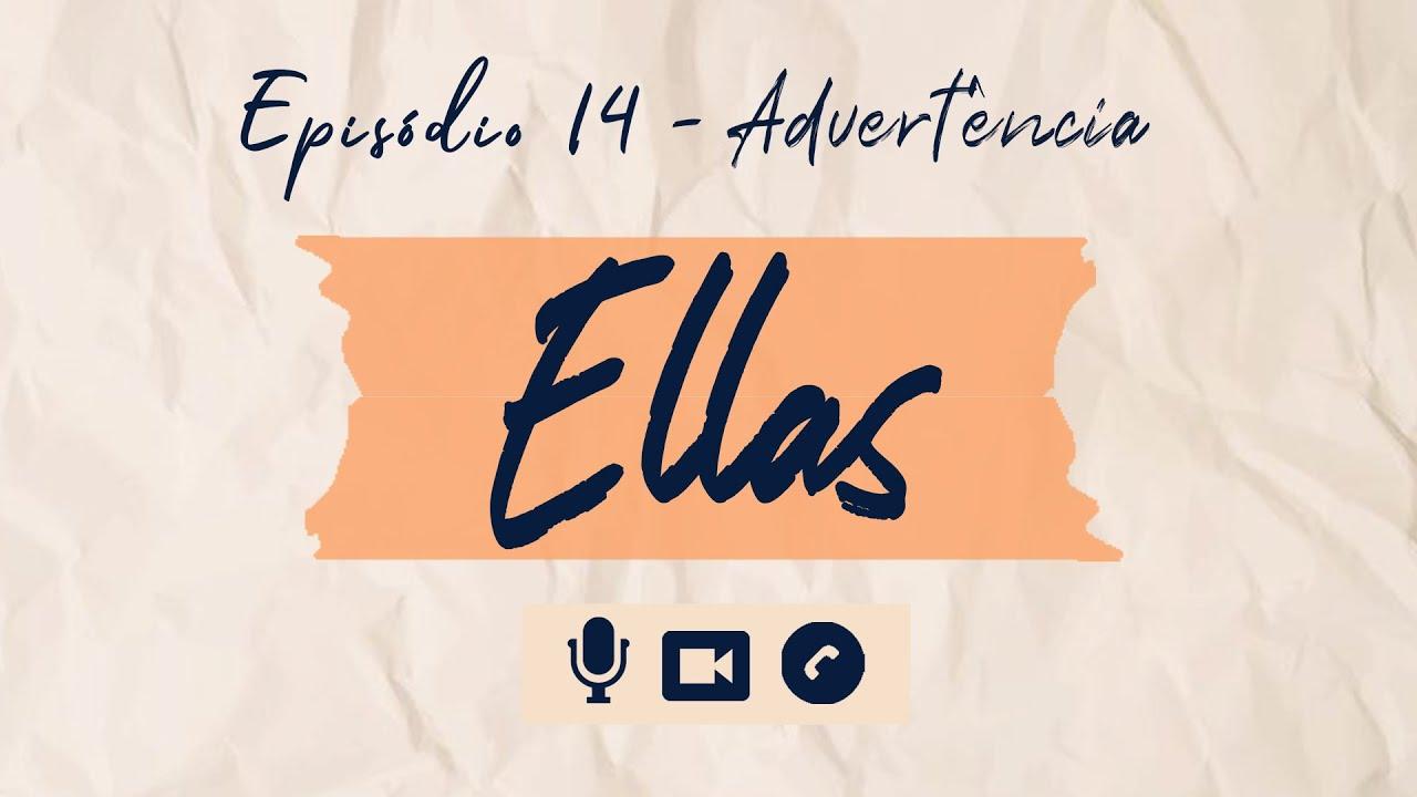 Ellas - SO1E14 - Advertência | Websérie LGBTQ+ [Subtitles]