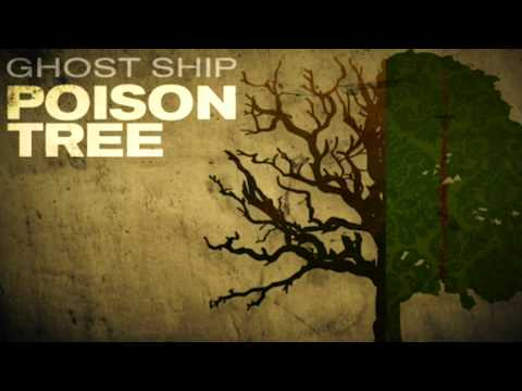 Poison Tree  Ghost Ship