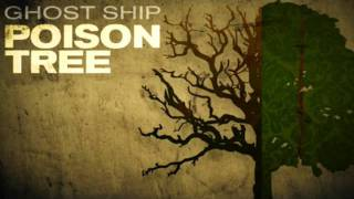 Poison Tree by Ghost Ship