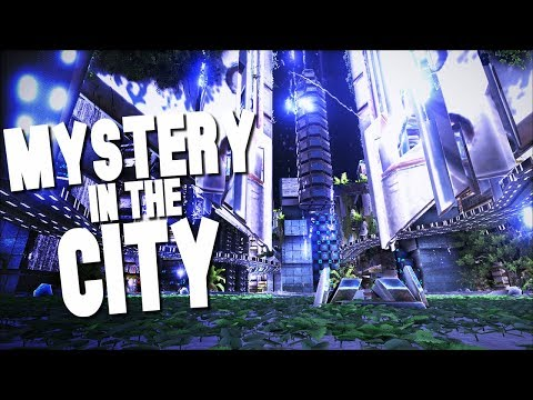 THE MYSTERY IN THE CITY - Ark Survival Evolved (Modded)