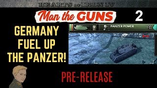 HoI4 - MAN THE GUNS Pre-release - GERMANY FUEL UP THE PANZER!! - 2