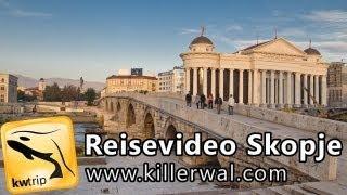 Reisereportage Skopje - kwtrip 18 Urlaubsvideo Dokumentation über Mazedonien