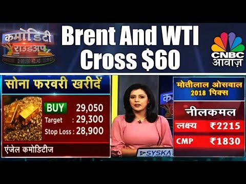Brent Crude And WTI Cross $60 For The First Time After 2014 | Commodity Roundup | CNBC Awaaz