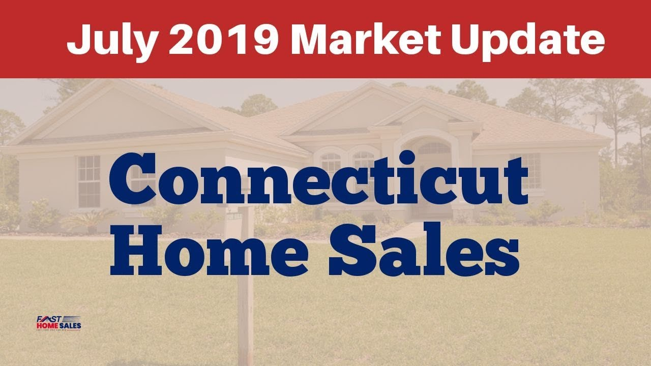 Connecticut Home Sales 2019 Market Update