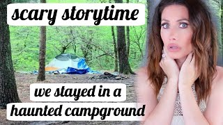 We stayed In a HAUNTED CAMPGROUND *storytime*