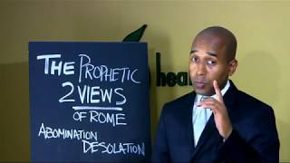 REVELATION PROTOCOLS #54  THE PROPHETIC TWO VIEWS OF ROME & THE ABOMINATION OF DESOLATION