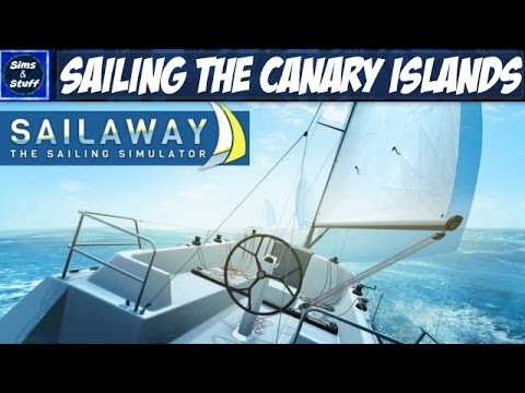 Sailing The Canary Islands - Sailaway The Sailing Simulator - Twitch Stream
