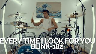 Every Time I Look For You - blink-182 - Drum Cover