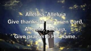 Alleluia Alleluia Give Thanks to the Risen Lord