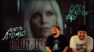 SUPER REACTION BROS REACT & REVIEW Atomic Blonde Restricted Trailer!!!!