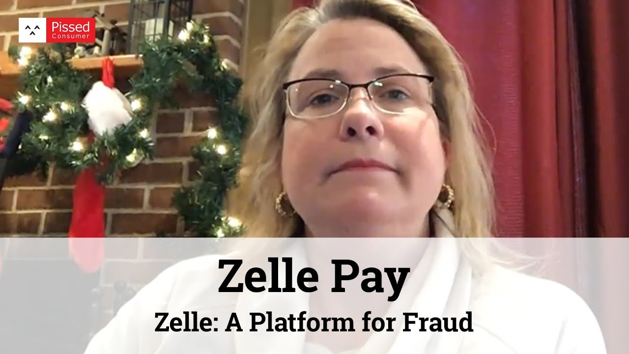 Zelle Pay - Zelle: A Platform for Fraud Jun 03, 2019 @ Pissed Consumer