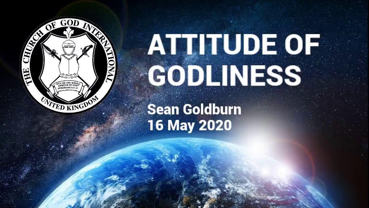 CGI UK 16 May 2020 - Attitude of Godliness - Sean Goldburn