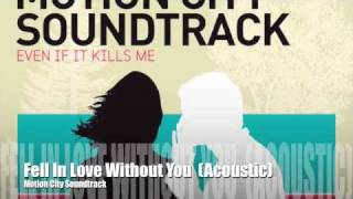 Fell In Love Without You (Acoustic Version) By Motion City Soundtrack