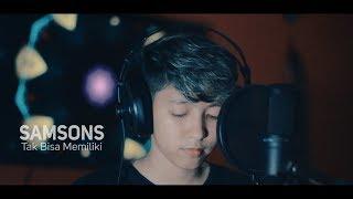 SAMSONS - Tak Bisa Memiliki ( COVER CHIKA LUTFI )