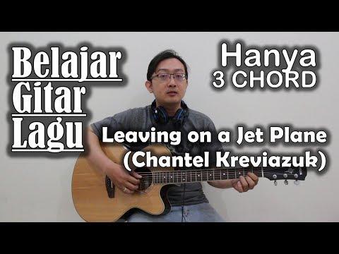 Belajar Gitar Lagu Hanya 3 Kunci - Leaving on a Jet Plane (Chantel Kreviazuk)