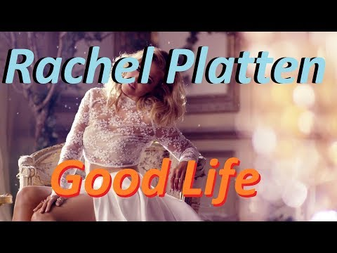 Rachel Platten - Good Life  [Lyrics]