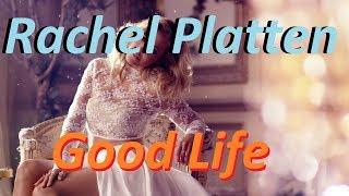 Rachel Platten Good Life Lyrics.mp3