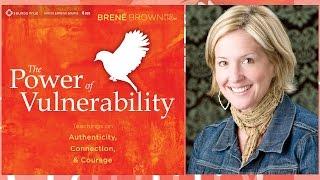 Brené Brown – The Power of Vulnerability (Audio Excerpt)