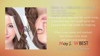 "May J. / I DREAMED A DREAM [with lyrics] (2015.1.1 ALBUM ""W BEST -Original & Covers-"")"