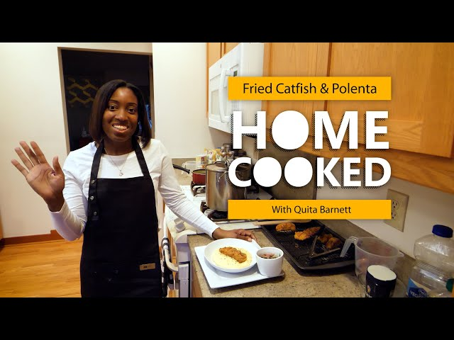 Home Cooked:Fried catfish and polenta—withQuita Barnett